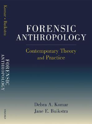 Forensic Anthropology: Contemporary Theory and Practice