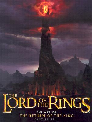 The Lord of the Rings: The Art of The Return of the King
