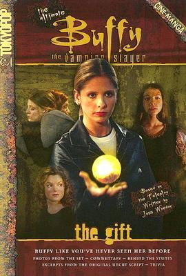 The Gift: Cinemanga (Buffy the Vampire Slayer)