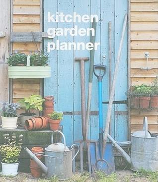 Kitchen Garden Planner [With 22 Plant Labels, Plastic Wallet]