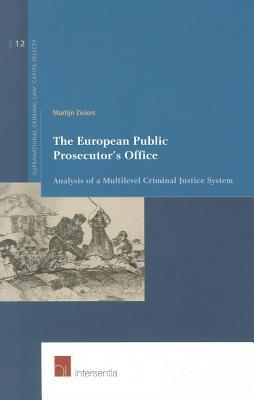 The European Public Prosecutor's Office: Analysis of a Multilevel Criminal Justice System