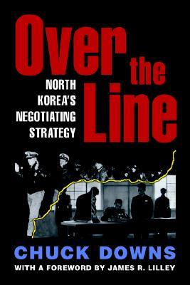 Over the Line: North Korea's Negotiating Strategy