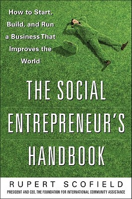 the-social-entrepreneur-s-handbook-how-to-start-build-andthe-social-entrepreneur-s-handbook-how-to-start-build-and-run-a-business-that-improves-the-world-run-a-business-that-improves-the-world