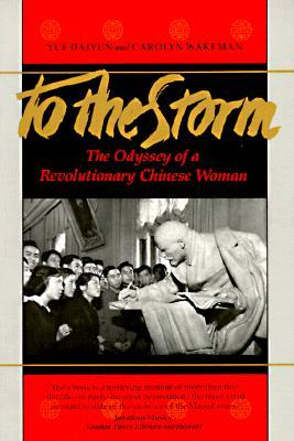 To The Storm: The Odyssey of a Revolutionary Chinese Woman