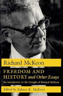 freedom-and-history-and-other-essays-an-introduction-to-the-thought-of-richard-mckeon