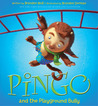 Pingo and the Playground Bully by Brandon Mull