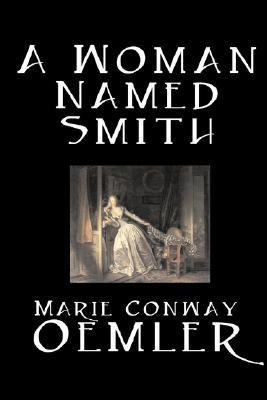 A Woman Named Smith by Marie Conway Oemler, Fiction, Romance, Historical, Literary