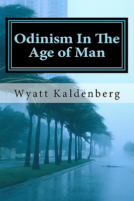 Odinism in the Age of Man by Wyatt Kaldenberg