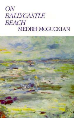 On Ballycastle Beach by Medbh McGuckian