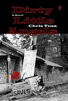 Dirty Little Angels by Chris Tusa