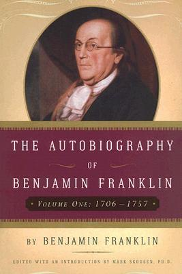 The Autobiography of Benjamin Franklin: From 1706 to 1757