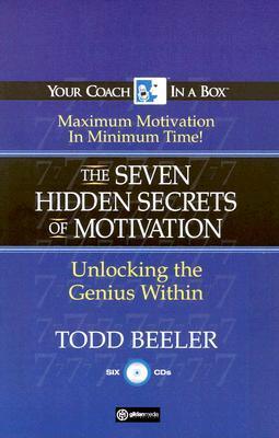 The 7 Hidden Secrets of Motivation: Unlocking the Genius Within