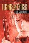 Luggage by Kroger: A True Crime Memoir