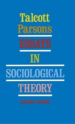 Essays in Sociological Theory