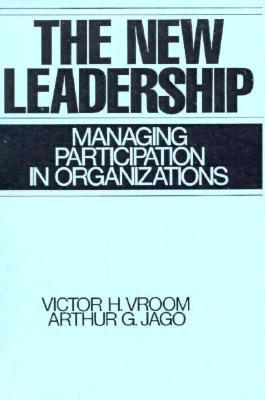 The New Leadership: Managing Participation in Organizations