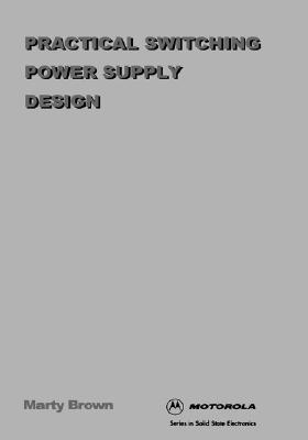 Practical Switching Power Supply Design