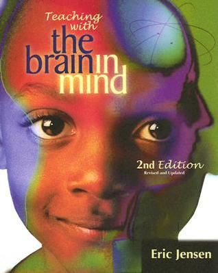 Teaching with the Brain in Mind by Eric Jensen