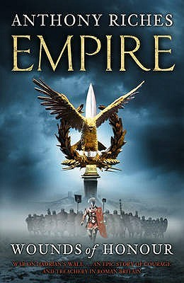 Wounds of Honour (Empire #1) - Anthony Riches
