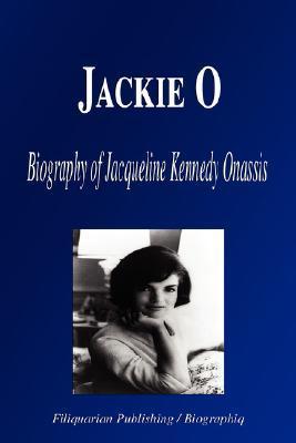 Jackie O: Biography of Jacqueline Kennedy Onassis