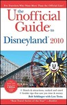 The Unofficial Guide to Disneyland 2010 by Bob Sehlinger