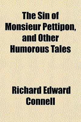 The Sin of Monsieur Pettipon, and Other Humorous Tales