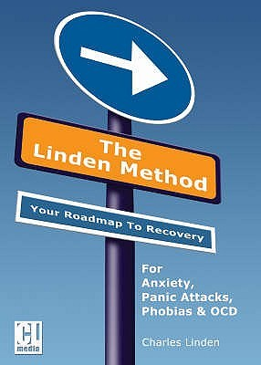 The Linden Method: The Anxiety and Panic Attacks Elimination Solution