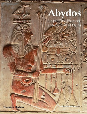 Download Abydos: Egypt's First Pharaohs and the Cult of Osiris PDF Free