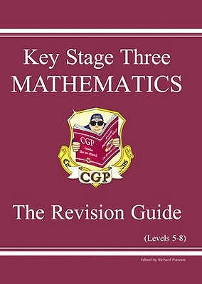 Mathematics: Key Stage Three: The Revision Guide: Levels 5-8