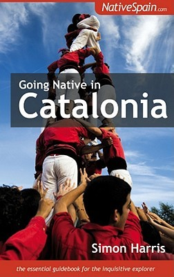 Going Native In Catalonia by Simon  Harris