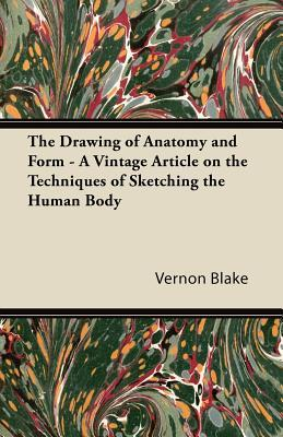 The Drawing of Anatomy and Form - A Vintage Article on the Techniques of Sketching the Human Body