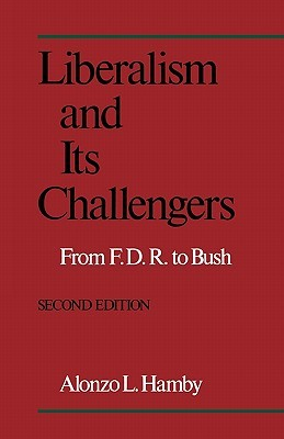 liberalism-and-its-challengers-from-f-d-r-to-bush