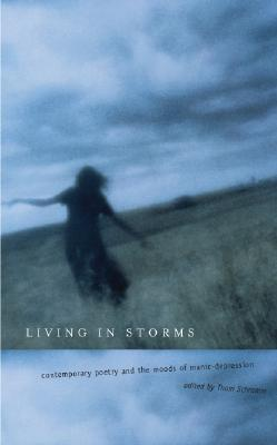 Living in Storms: Contemporary Poetry and the Moods of Manic-Depression