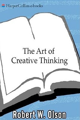 The Art of Creative Thinking: A Practical Guide Including Exercises an