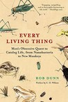 Every Living Thing: Man's Obsessive Quest to Catalog Life, from Nanobacteria to New Monkeys