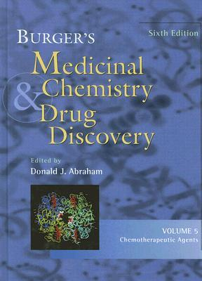 Burger's Medicinal Chemistry and Drug Discovery: Chemotherapeutic Agents
