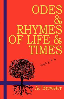 Odes & Rhymes of Life & Times