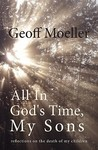 All in God's Time, My Sons by Geoff Moeller