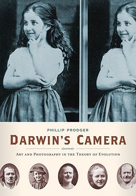Darwin's Camera: Photography, Evolution, and Expression