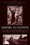 Empire to Nation: Historical Perspectives on the Making of the Modern World