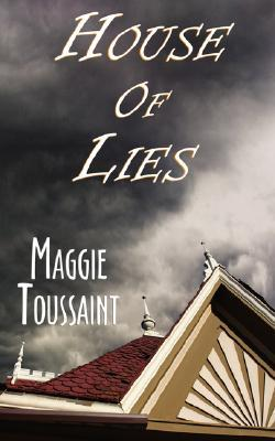 House of Lies by Maggie Toussaint
