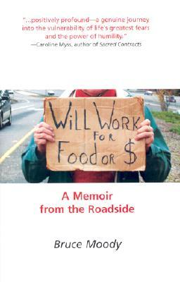 Will Work For Food Or $: A Memoir From The Roadside