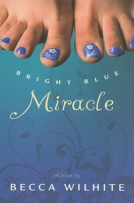 Bright Blue Miracle by Becca Wilhite