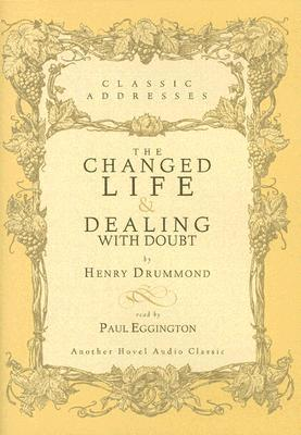 The Changed Life and Dealing with Doubt