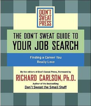 The Don't Sweat Guide to Your Job Search by Don't Sweat Press