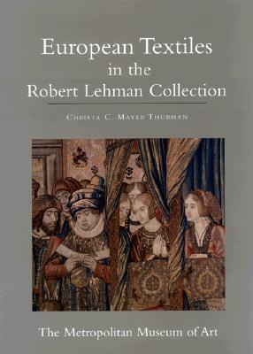 The Robert Lehman Collection XIV: European Textile...