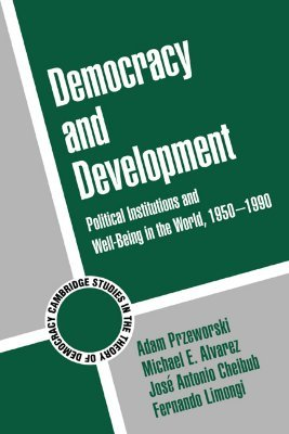 Democracy and Development: Political Institutions and Well-Being in the World, 1950–1990