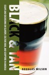 Black & Tan: A Collection of Essays and Excursions on Slavery, Culture War, and Scripture in America