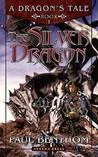 A Dragon's Tale Book One: The Silver Dragon