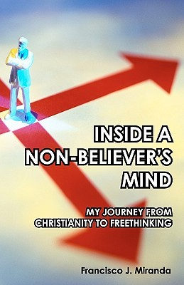 Inside A Non-Believer's Mind: My Journey From Christianity To Freethinking
