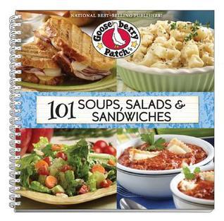 101 Soups, Salads & Sandwiches